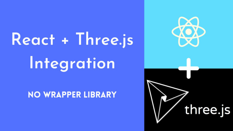 three.js integration with react (no wrapper library)